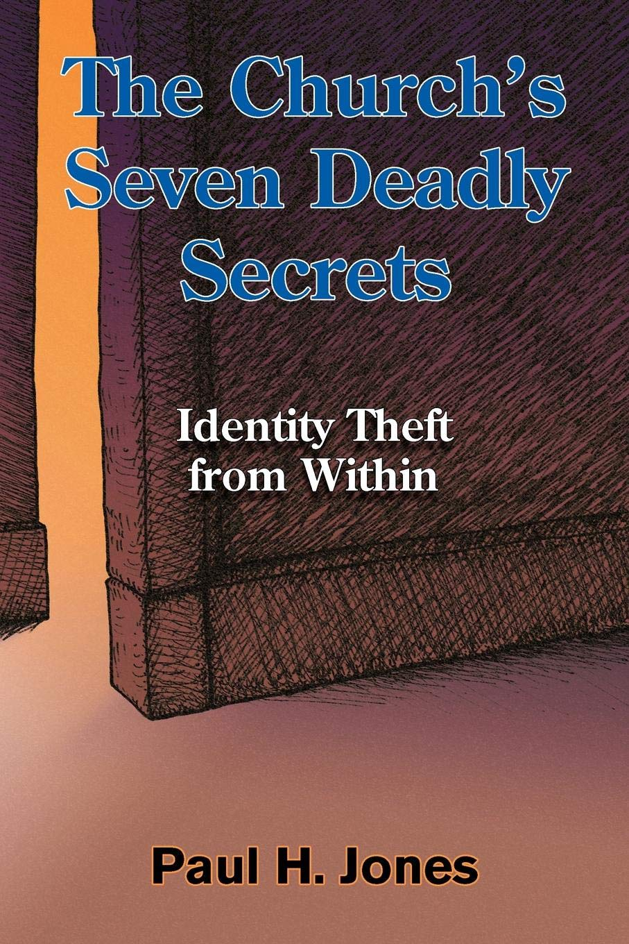 The Churchs Seven Deadly Secrets: Identity Theft from Within