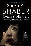 Louise's Dilemma (A Louise Pearlie Mystery Book 3)