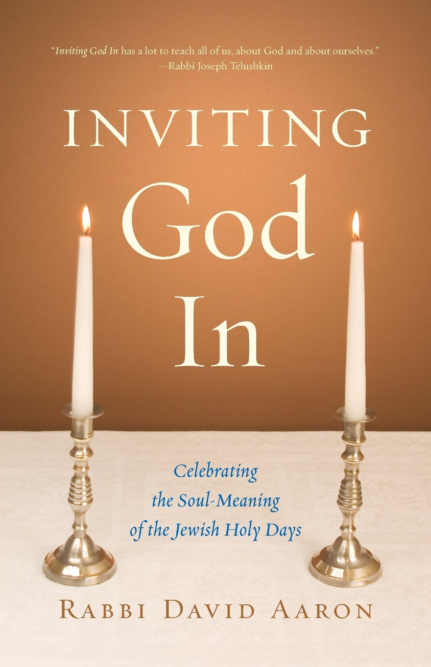 Inviting God In Celebrating The Soul Meaning Of The Jewish Holy