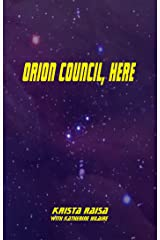 Orion Council, Here Kindle Edition