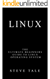 Linux: The Ultimate Beginners Guide to Linux Operating System