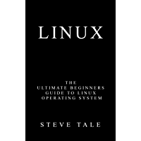 Linux: The Ultimate Beginners Guide to Linux Operating System (English Edition)