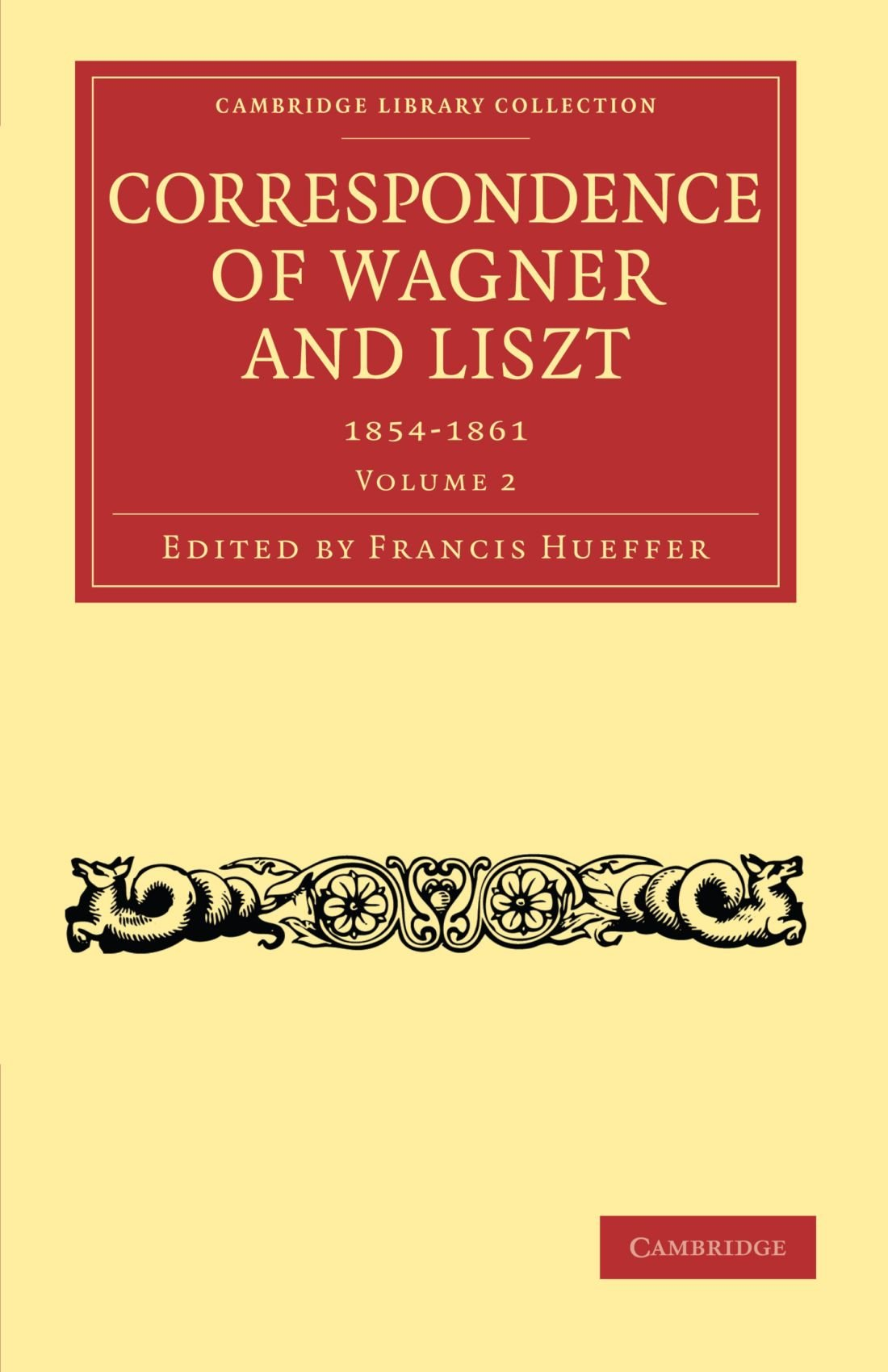 Correspondence of Wagner and Liszt (Cambridge Library Collection - Music) ebook