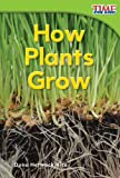 How Plants Grow (TIME FOR KIDS® Nonfiction Readers)