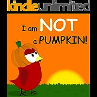 I am NOT a Pumpkin! (Sammy Bird)