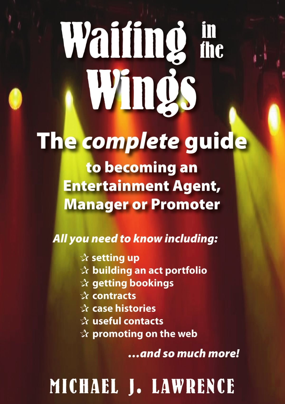 Waiting in the Wings: The Complete Guide To Becoming An Entertainment Agent, Manager or Promoter PDF
