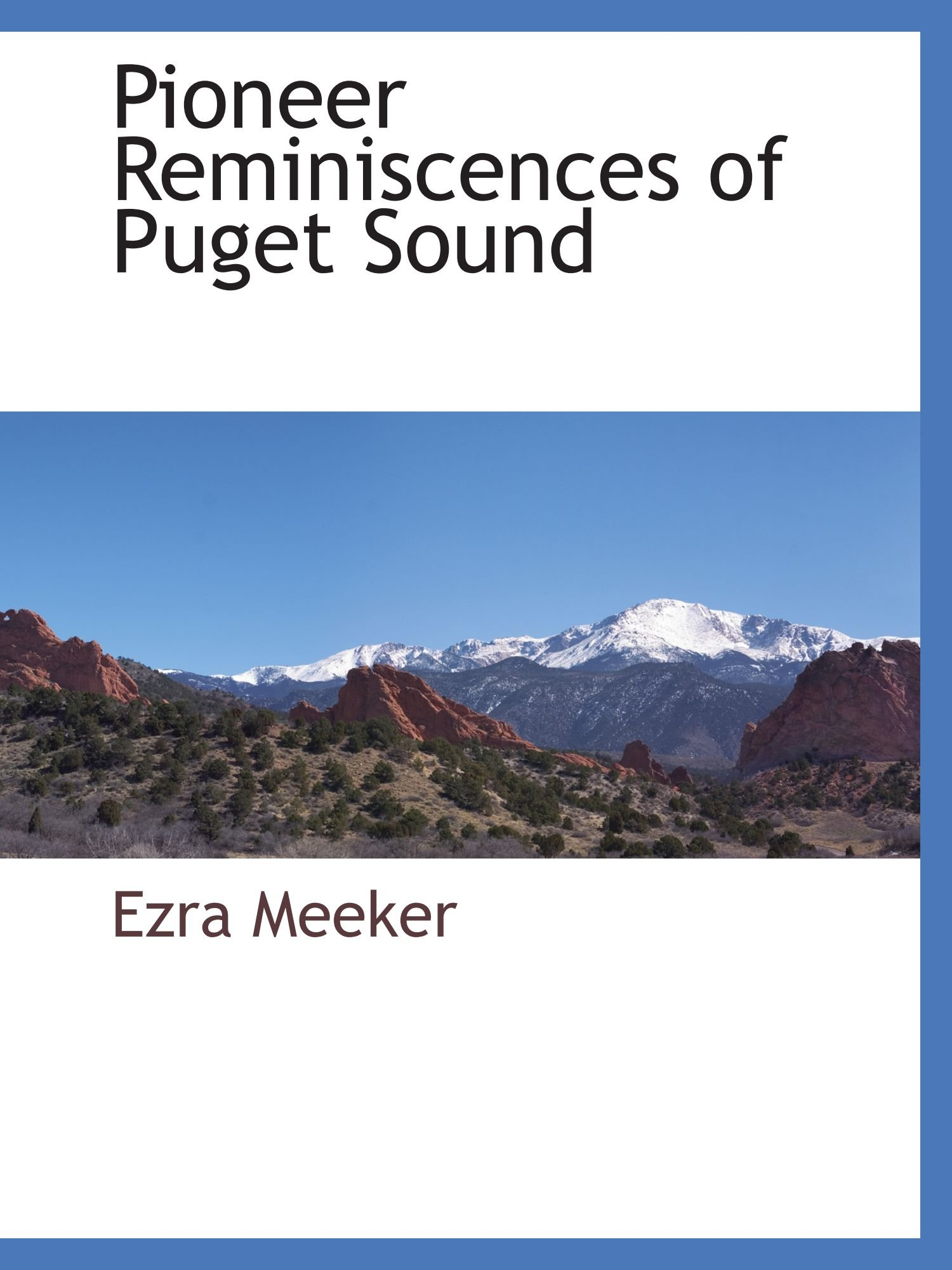 Read Online Pioneer Reminiscences of Puget Sound PDF
