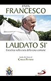 Laudato si'. Enciclica sulla cura della casa comune. Guida alla lettura di Carlo Petrini.