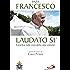 Laudato si': Enciclica sulla cura della casa comune. Guida alla lettura di Carlo Petrini.