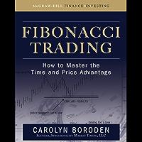 Fibonacci Trading: How to Master the Time and Price Advantage (English Edition)