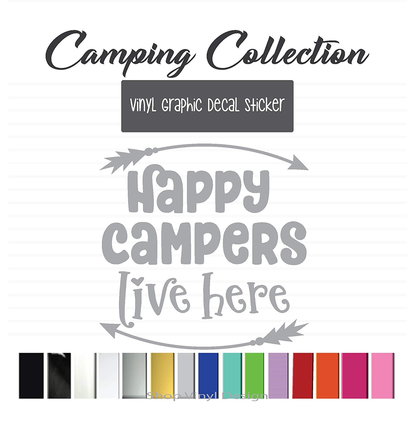 Happy Campers Live Here High Quality Outdoor Rated Vinyl Vinyl Graphic Decal Sticker for Vehicle Car Truck SUV Window Laptop Cooler Planner Locker Safe