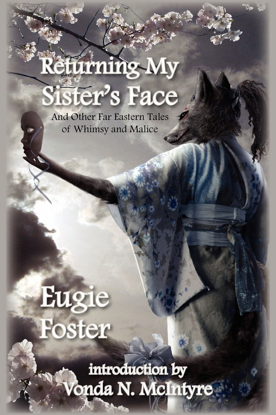 Read Online Returning My Sister's Face: And Other Far Eastern Tales of Whimsy and Malice ebook