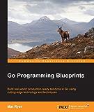 Go Programming Blueprints - Solving Development Challenges with Golang