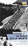 La scala della morte. Mario Limentani da Venezia a Roma, via Mauthausen