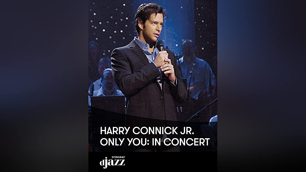 Harry Connick Jr.: Only You - In Concert