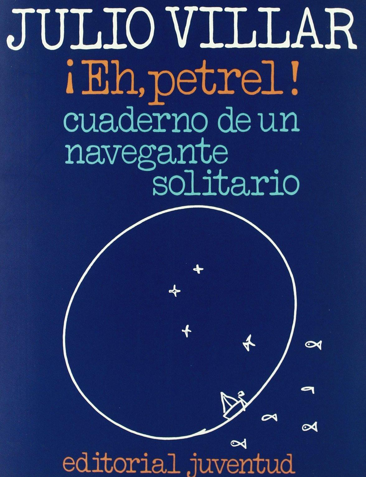 Eh, Petrel (EN EL MAR Y LA MONTAÑA): Amazon.es: Julio Villar: Libros