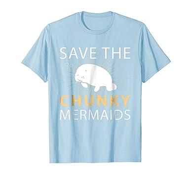 a982c9036894f Manatees Apparel T-Shirt Save The Chunky Mermaids Tee