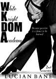 White Knight Dom Academy 2nd Semester
