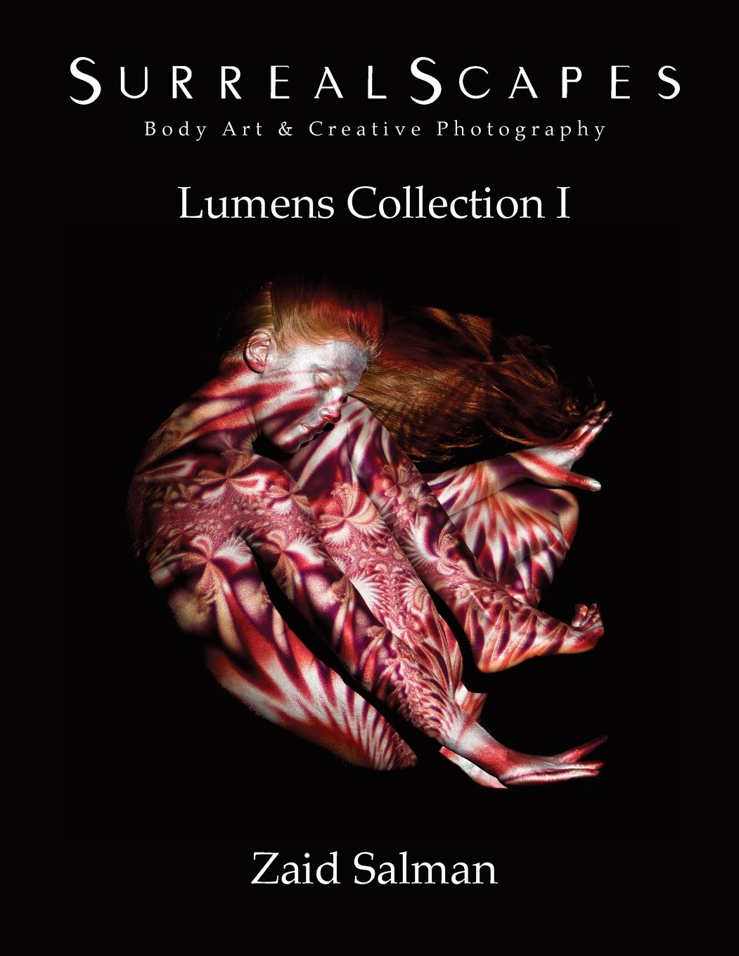 Amazon Com Surrealscapes Body Art And Creative Photography Lumens Collection 1 9781721692569 Salman Zaid Books