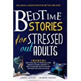 Bedtime Stories for Stressed Out Adults: Relaxing & Meditation for Better Deep Sleep, 2 books in 1: Self Healing to Reduce an