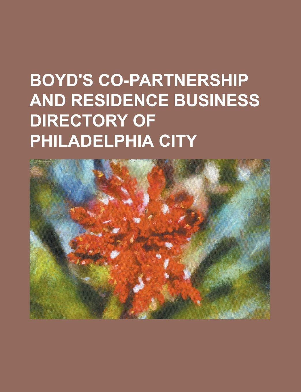 Read Online Boyd's Co-partnership and Residence Business Directory of Philadelphia City PDF