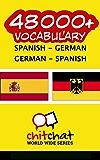 48000+ Spanish - German German - Spanish Vocabulary (Spanish Edition)