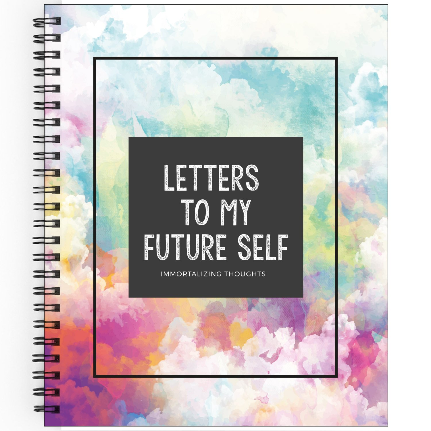 Immortalizing Thought: Letter To My Future Self! Positive And Professional Gift - Colorful Book For Write Dreams And Life Goals, The Best Way of Personal Growth. Live in your world