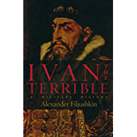 Ivan the Terrible: A Military History