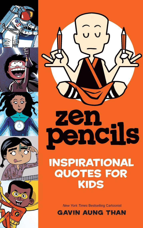 Zen Pencils--Inspirational Quotes for Kids