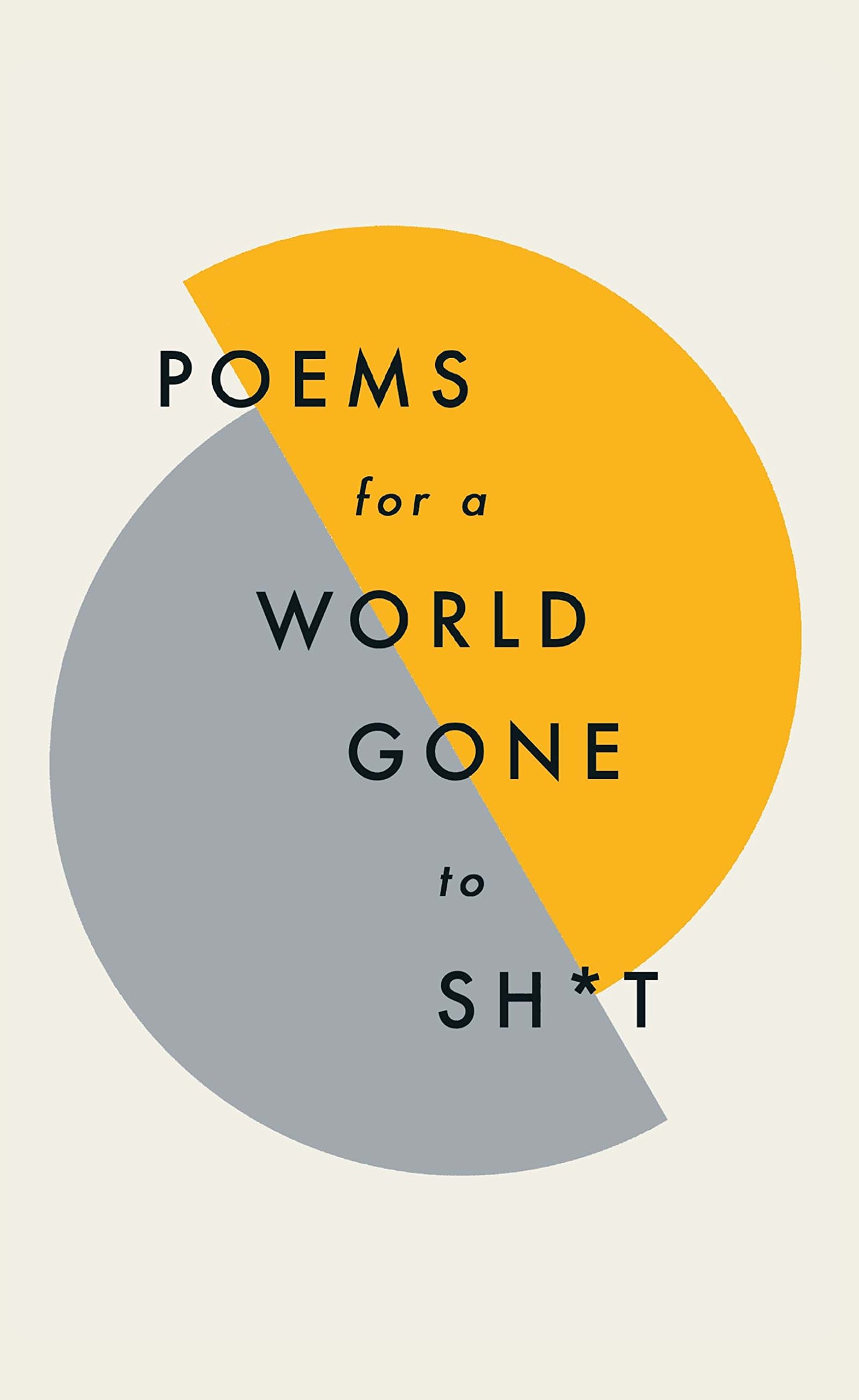 Amazoncom Poems For A World Gone To Sht The Amazing