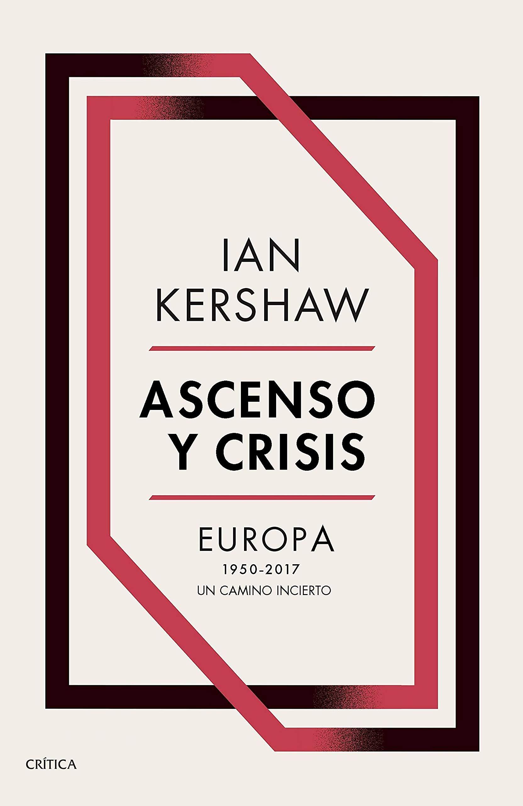 Ascenso y crisis: Europa 1950-2017: un camino incierto ...