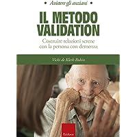 Il metodo Validation. Costruire relazioni serene con la persona con demenza