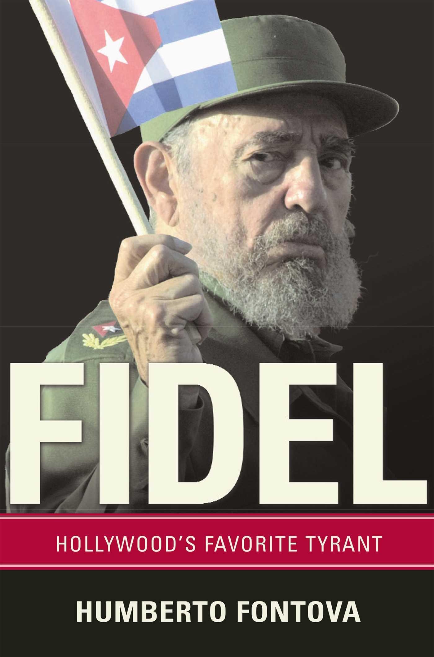 Download Fidel: Hollywood's Favorite Tyrant pdf epub