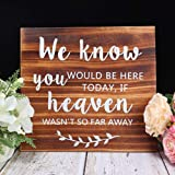AKITSUMA We Know You Would be here Today if Heaven Wasn't so far Away, Wedding Sign, Made of Real Wooden, Rustic Wedding Decor in Loving Memory Sign