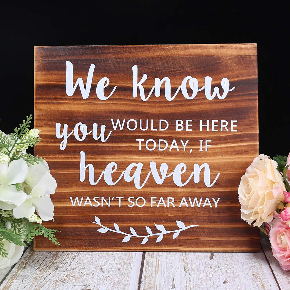 AKITSUMA We Know You Would be here Today if Heaven Wasn't so far Away, Wedding Sign, Made of Real Wooden, Rustic Wedding Decor in Loving Memory Sign by AKITSUMA