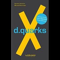 d.quarksX: Auf den Punkt zum digitalen Unternehmen (X-Books. 1)