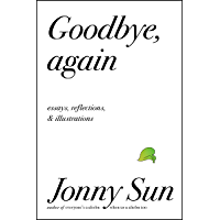 Goodbye, Again: Essays, Reflections, and Illustrations (English Edition)