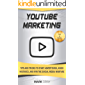 YouTube Marketing: Tips and Tricks to Start Advertising, Avoid Mistakes and Win the Social Media Warfare