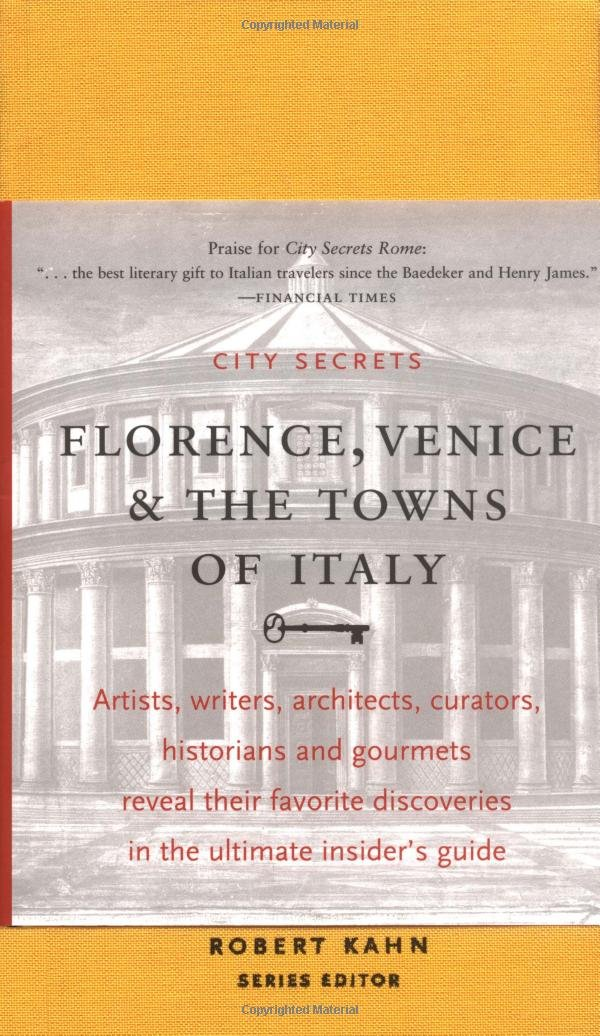 City Secrets Florence Venice The Essential Insiders Guide