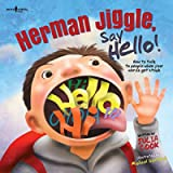 Herman Jiggle, Say Hello! How to talk to people when your words get stuck (Socially-skilled Kids!)