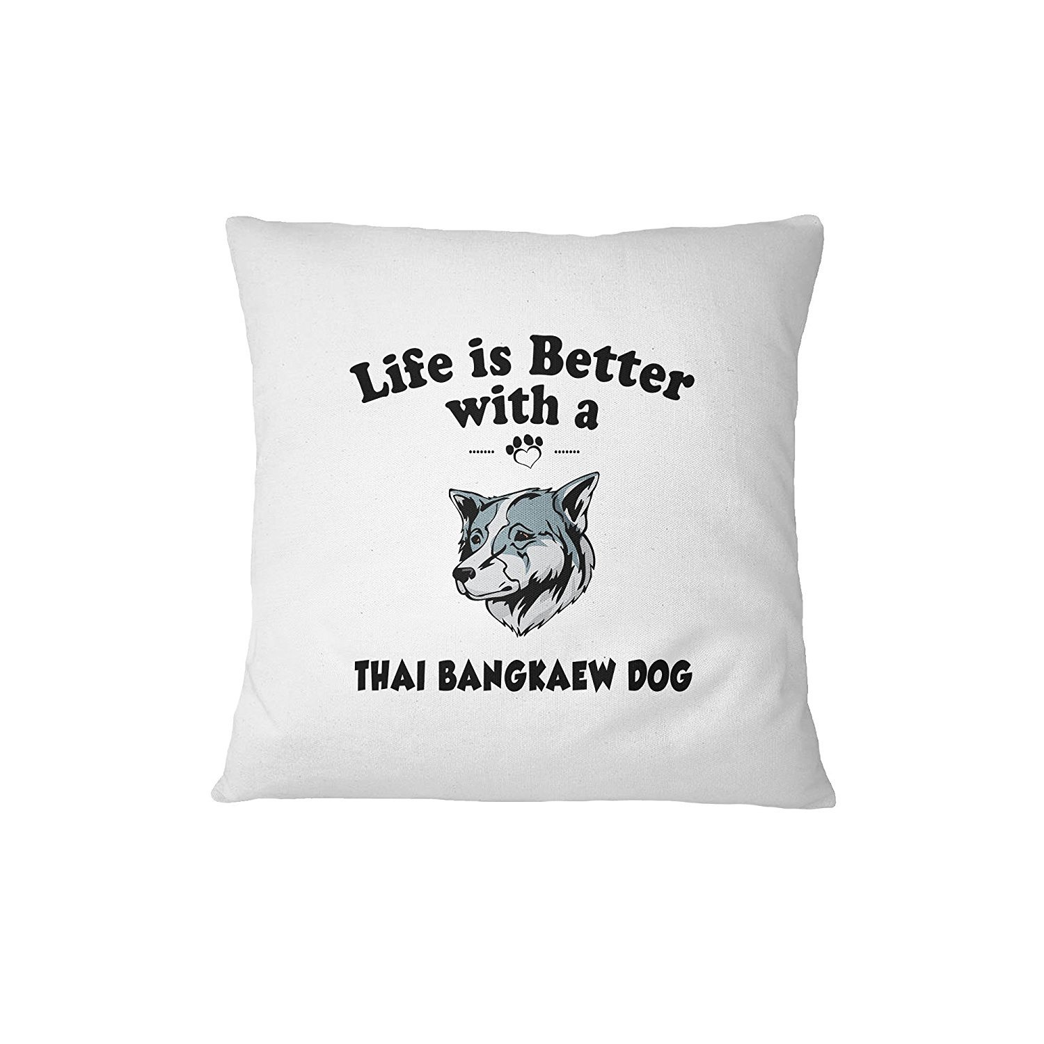 THAI BANGKAEW DOG Life is Better Sofa Bed Home Decor Pillow Cover Pillow & Cover Set ArtsLifes