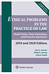 Ethical Problems in the Practice of Law: Model Rules, State Variations, and Practice Questions, 2019-2020 (Supplements) Kindle Edition