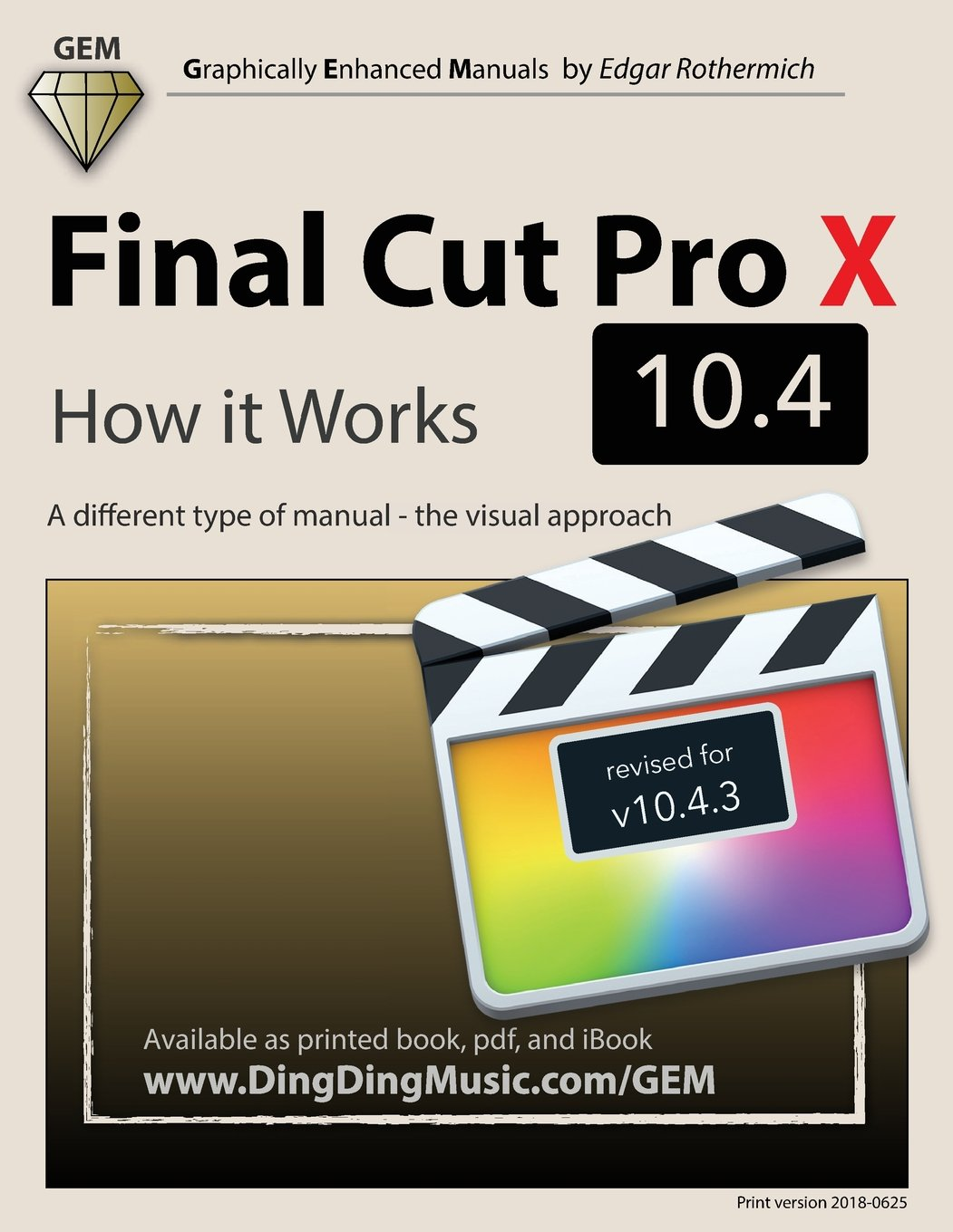 Final Cut Pro X 10.4 - How it Works: A different type of manual - the  visual approach: Edgar Rothermich: 9781720524557: Amazon.com: Books