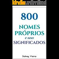 800 Nomes Próprios e Seus Significados