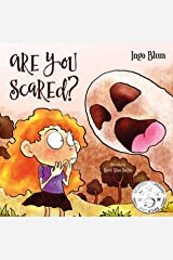 Are You Scared?: Help Your Children Overcome Fears and Anxieties (Bedtime Stories Book 6) Kindle Edition