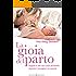 La gioia del parto: Segreti e virtù del corpo femminile durante il travaglio e la nascita: 11 (Educazione pre e perinatale)