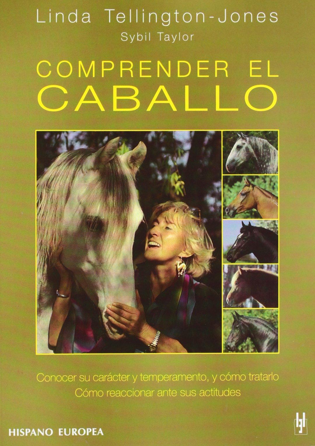 Comprender el caballo (Herakles) Tapa blanda – 2010 Linda Tellington-Jones Sybil Taylor Editorial Hispano Europea S.A.