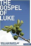 New Daily Study Bible: The Gospel According to Luke