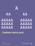 Coletânea básica penal: Atualizada até abril de 2017 (Legislação coletânea)