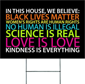"12""x18"" in This House We Believe Yard Sign - Black Lives Matter Yard Sign - Science Matters Rainbow Lawn Signs - Kindness is Everything Sign - Waterproof Double-Sided Sign with Stakes"
